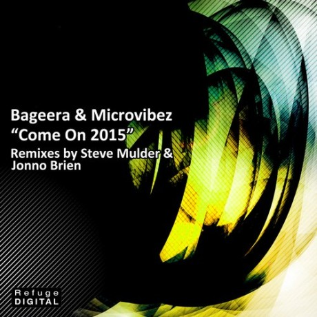 MICROVIBEZ & BAGEERA – COME ON 2015 (STEVE MULDER REMIX)